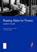 Running Alpha for Prisons: Leaders Guide