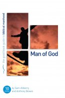 Man of God : live purposefully and confidently for Christ