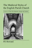 The Medieval Styles of the English Parish Church