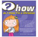 How Do I Show I'm A Christian Booklet - Pack of 25