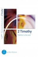 2 Timothy : Faithful to the End