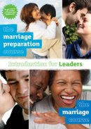 Introduction for Leaders of 'The Marriage Preparation Course' and 'The Marriage Course'