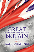 Great Men And Women Who Made Britain Great