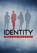 Identity: Who is God? Who are we? DVD