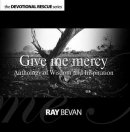 Give Me Mercy Devotional