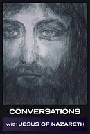 Conversations with Jesus of Nazareth