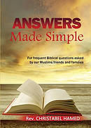 Answers Made Simple: For frequently asked Biblical questions by our Muslim friends and families