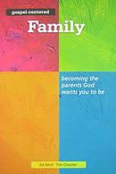 Gospel Centered Family