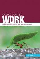 Gospel-Centred Work