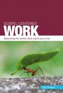 Gospel Centred Work