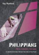 Philippians: Press Towards The Goal