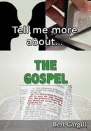 Tell Me More About The Gospel