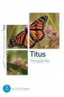 Titus : The Good Life