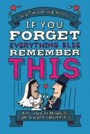 If You Forget Everything Else, Remember This: Marriage