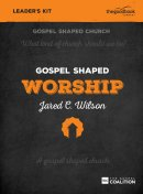 Gospel Shaped Worship - DVD Leader's Kit