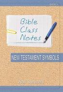 Bible Class Notes - New Testament Symbols