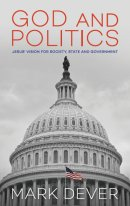 God and Politics [USA EDITION] ~ Mark Dever