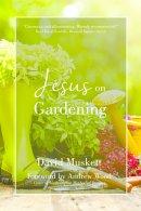 Jesus on Gardening