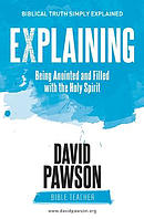 EXPLAINING Being Anointed and Filled with the Holy Spirit
