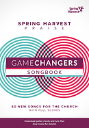 Game Changers Songbook: Spring Harvest 2016