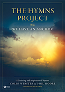 The Hymns Project Songbook: We Have An Anchor