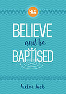 Believe and Be Baptised