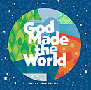 God made the world ~ Sarah Jean Collins