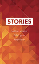 Stories 1 (Colonel Sanders, Bill Capper, Peter Vardy)