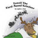 Denzil The Hard-Nosed Reindeer