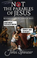 More Not the Parables of Jesus: Revised Satirical Version