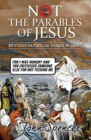 Not the Parables of Jesus: Revised Satirical Version