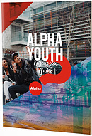Alpha Youth Series Discussion Guide