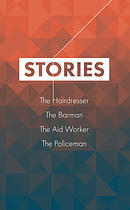 Stories 5 (The Hairdresser, The Barman, The Aid Worker, The Policeman)