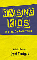 "Raising Kids In A "" You Can Do It!"" World"
