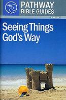 Seeing Things God's Way : Daniel