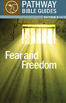 Fear And Freedom : Matthew 8-12