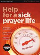 Help For A Sick Prayer Life