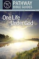 One Life Under God : Deuteronomy