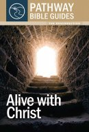 Alive with Christ : The Resurrection