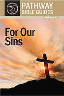 For Our Sins : The Cross