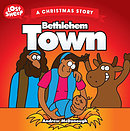 Bethlehem Town: A Christmas Story
