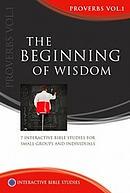 Proverbs Vol 1: The Beginning of Wisdom: REVISED ED. Interactive Bible Studies ~ Joshua Ng
