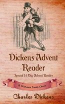 Dickens Advent Reader: A Workman Family Classic