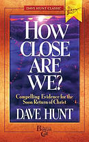 How Close Are We? - Dave Hunt