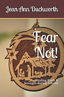 Fear Not!: Finding Faith & Strength During Advent