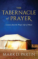 The Tabernacle of Prayer: Lessons from the Prayer Life of Moses