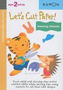 Lets Cut Paper Amazing Animals