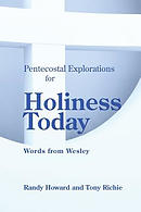 Pentecostal Explorations for Holiness Today: Words from Wesley