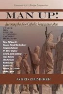 Man Up! Becoming the New Catholic Renaissance Man