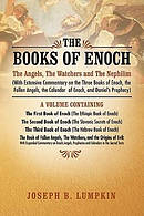The Books of Enoch:  The Angels, The Watchers and The Nephilim (With Extensive Commentary on the Three Books of Enoch, the Fallen Angels, the Calendar
